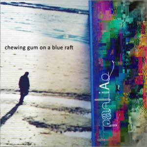 Chewing Gum on a Blue Raft
